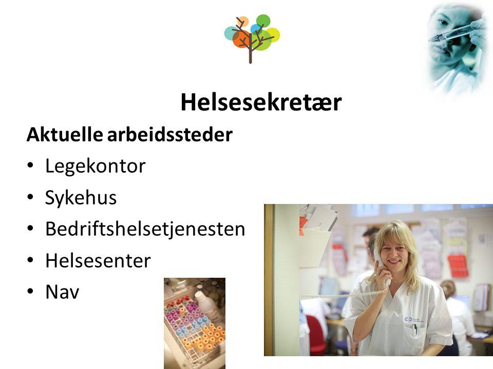 Helsesekretær Aktuelle arbeidssteder Legekontor Sykehus Bedriftshelsetjenesten Helsesenter Nav