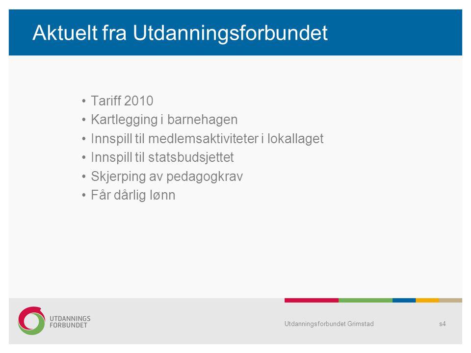 Utdanningsforbundet Grimstads25 Får dårlig lønn Tjener mindre med utdanning I forhold til referansegruppen med kun allmennfaglig videregående skole, tjener en førskolelærer nesten 20 prosent mindre, en sykepleier 13 prosent mindre og en allmennlærer 10 prosent mindre i løpet av et liv.
