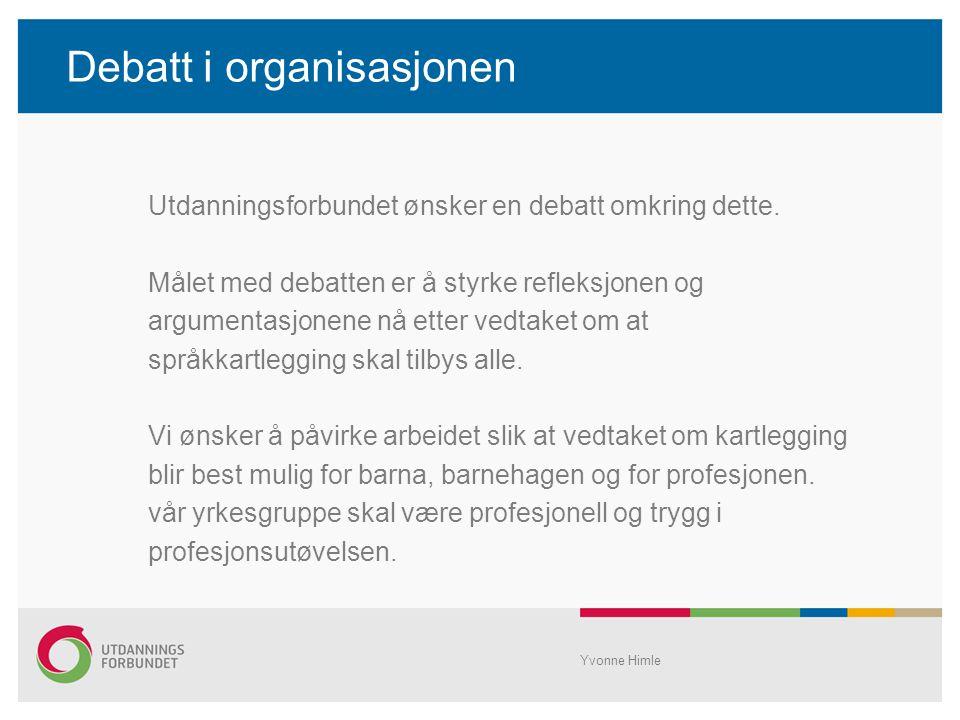 Barnehageoppropet Yvonne Himle Stortinget har nylig behandlet en stortingsmelding om kvalitet i barnehagen, som rokker ved selve grunnideen den norske barnehagetradisjonen.