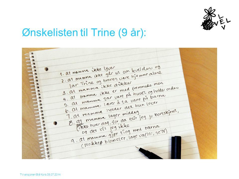TV-aksjonen Blå Kors 06.07.2014 Ønskelisten til Trine (9 år):