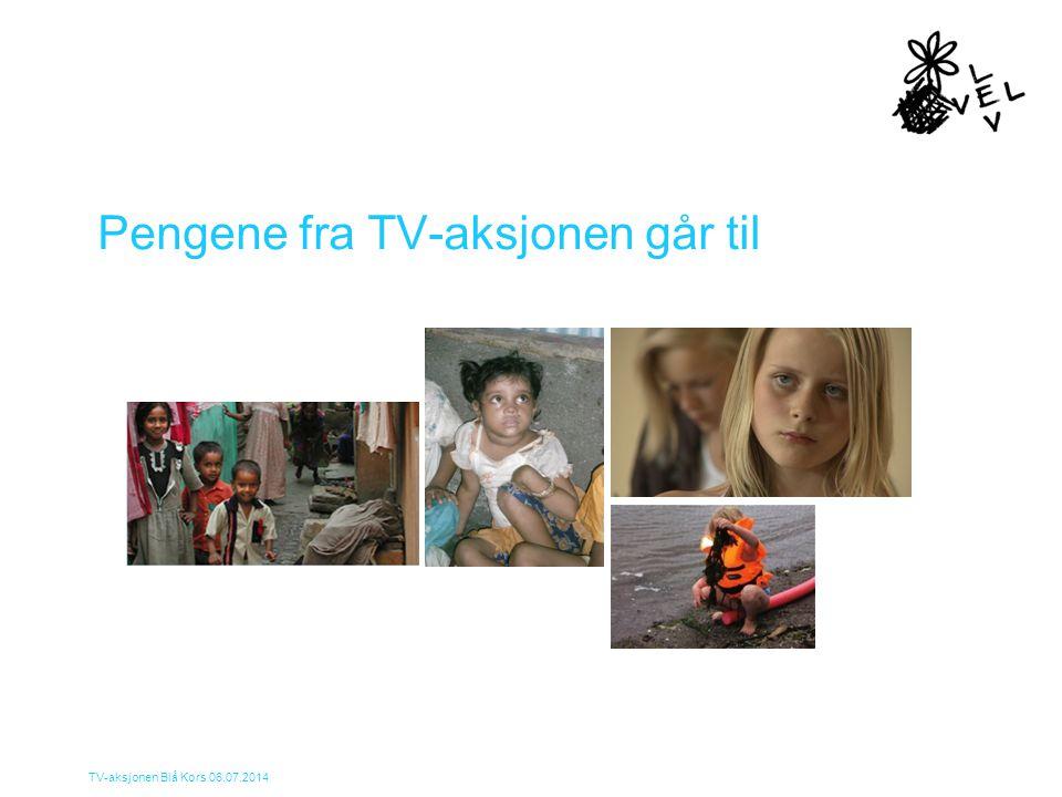 TV-aksjonen Blå Kors 06.07.2014 Pengene fra TV-aksjonen går til