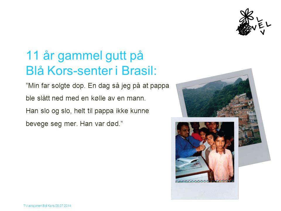 """TV-aksjonen Blå Kors 06.07.2014 11 år gammel gutt på Blå Kors-senter i Brasil: """"Min far solgte dop. En dag så jeg på at pappa ble slått ned med en køl"""