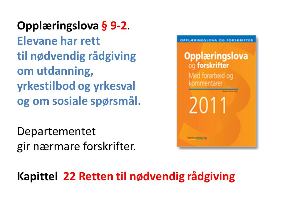 1.Forskrift til opplæringslova Kapittel 22.