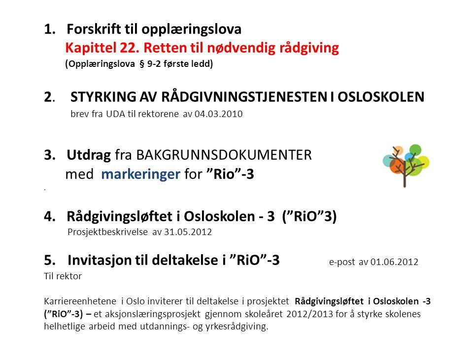 RiO -3 Hva Hva er nødvendig utdannings-og yrkesrådgiving for den enkelte elev?