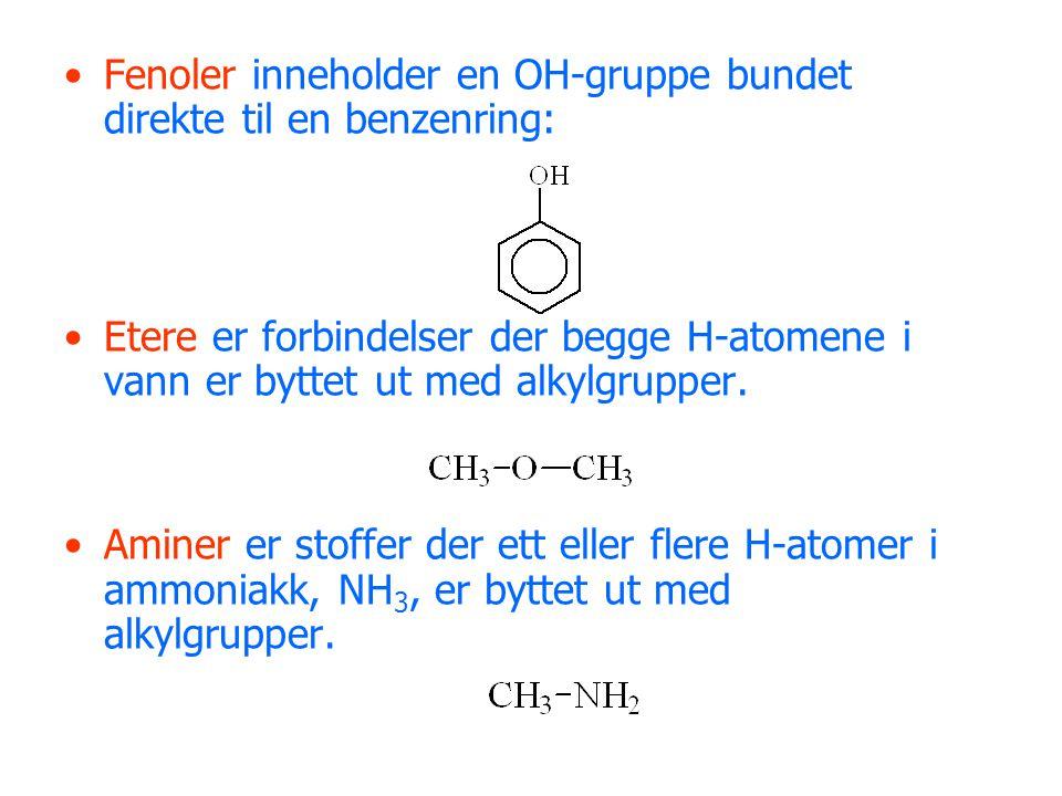 Fenoler inneholder en OH-gruppe bundet direkte til en benzenring: Etere er forbindelser der begge H-atomene i vann er byttet ut med alkylgrupper.