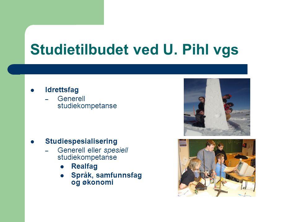 Idrettsfag – Generell studiekompetanse Studiespesialisering – Generell eller spesiell studiekompetanse Realfag Språk, samfunnsfag og økonomi Studietil