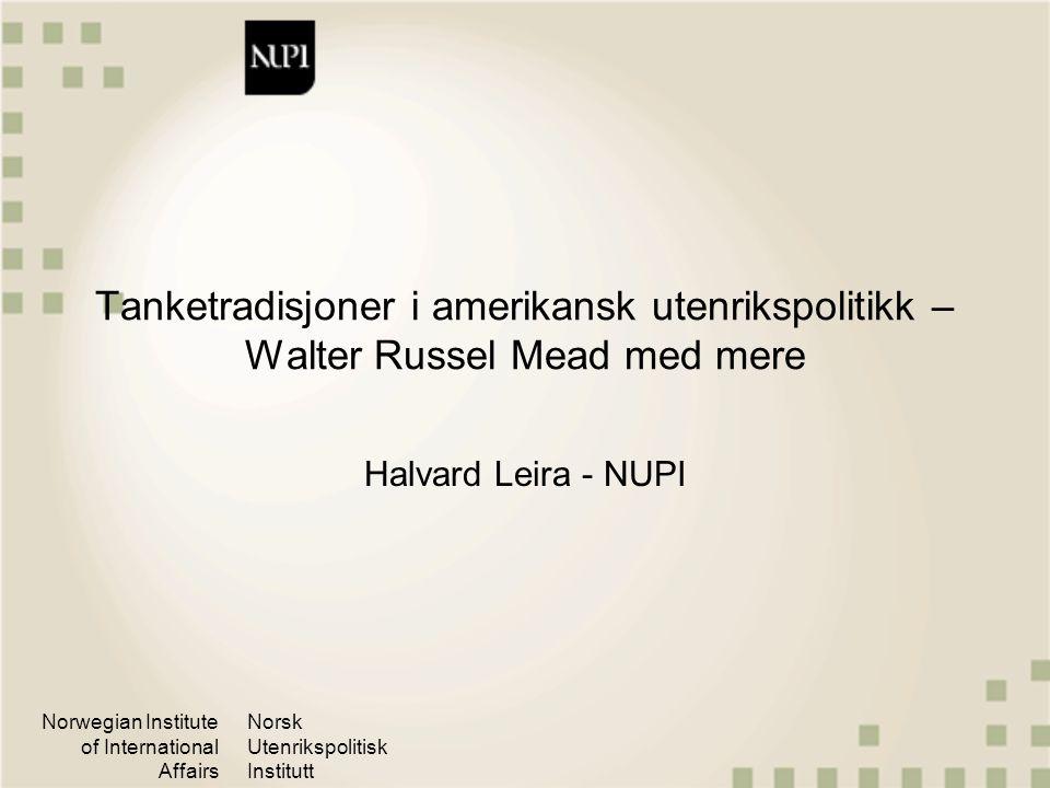 Norwegian Institute of International Affairs Norsk Utenrikspolitisk Institutt Hvordan ble tradisjonen glemt.