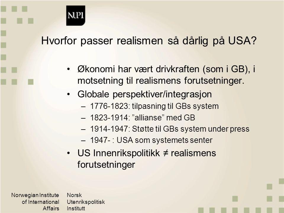 Norwegian Institute of International Affairs Norsk Utenrikspolitisk Institutt Hvorfor passer realismen så dårlig på USA? Økonomi har vært drivkraften