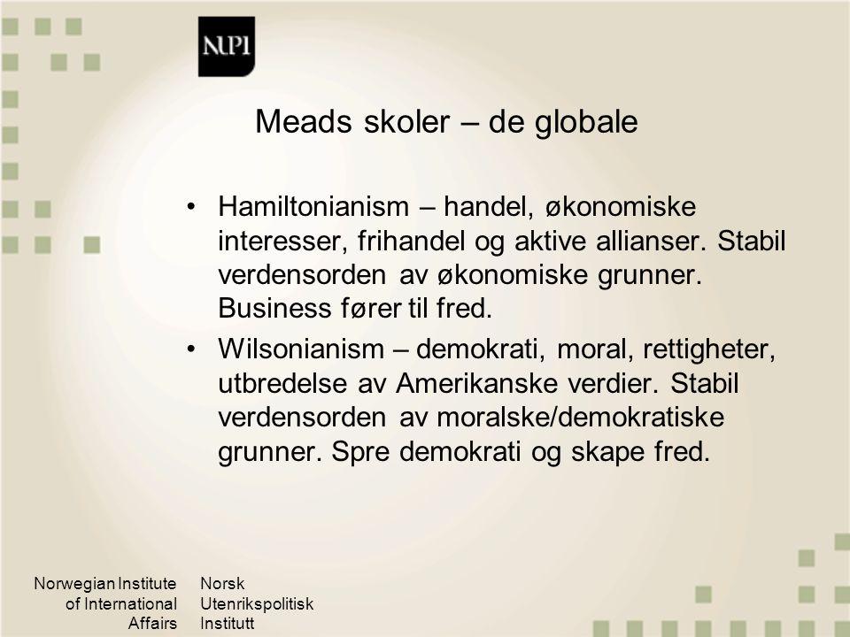 Norwegian Institute of International Affairs Norsk Utenrikspolitisk Institutt Meads skoler – de globale Hamiltonianism – handel, økonomiske interesser