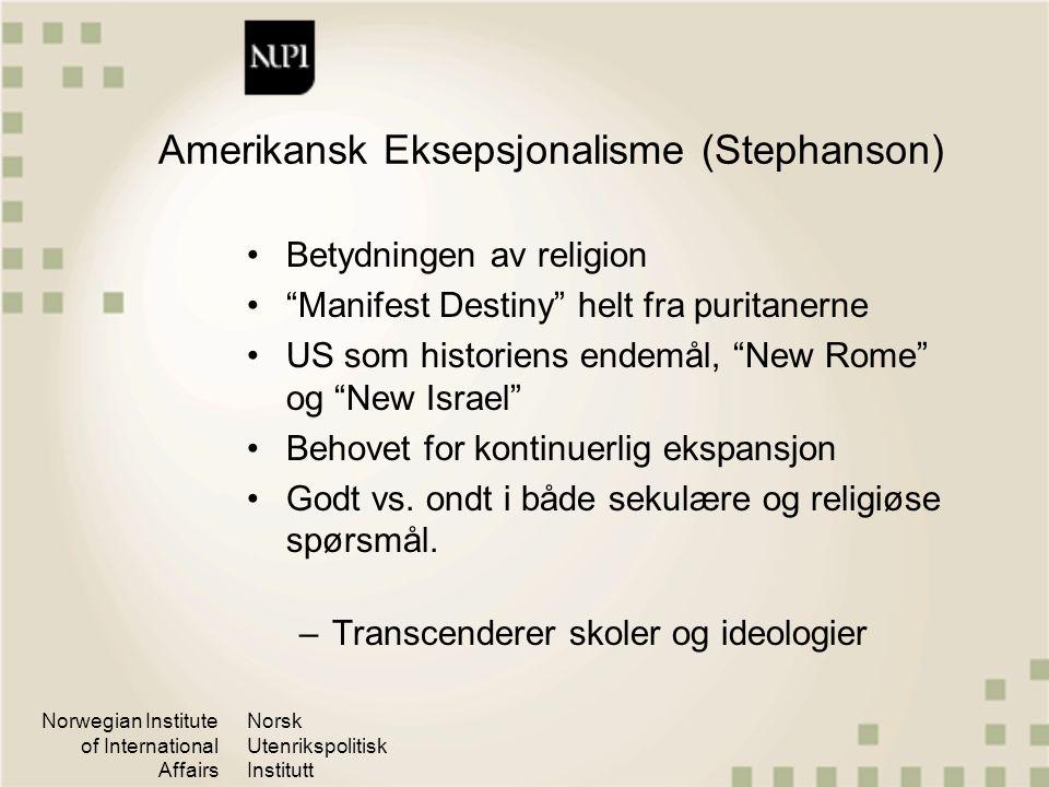 """Norwegian Institute of International Affairs Norsk Utenrikspolitisk Institutt Amerikansk Eksepsjonalisme (Stephanson) Betydningen av religion """"Manifes"""
