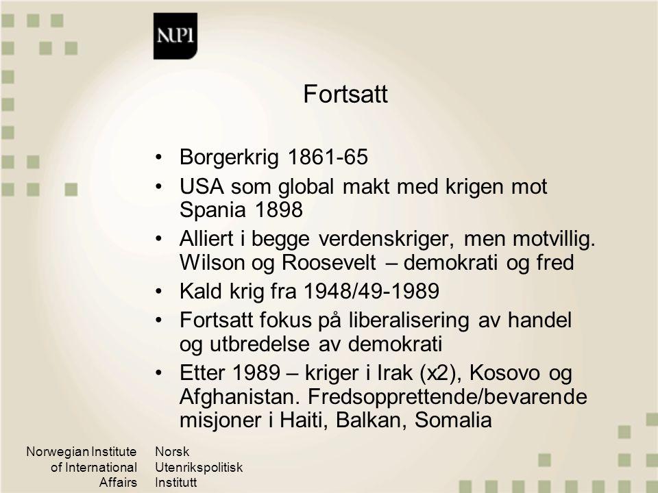 Norwegian Institute of International Affairs Norsk Utenrikspolitisk Institutt Fortsatt Borgerkrig 1861-65 USA som global makt med krigen mot Spania 18