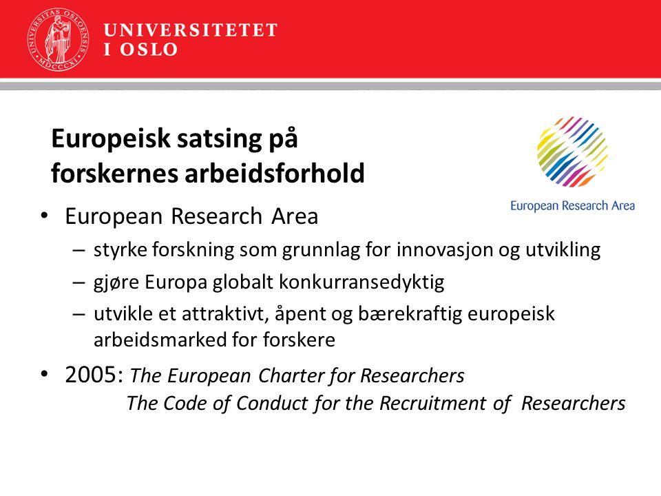 Europeisk satsing på forskernes arbeidsforhold European Research Area – styrke forskning som grunnlag for innovasjon og utvikling – gjøre Europa globa