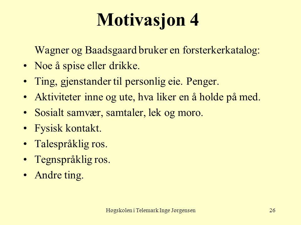 Høgskolen i Telemark Inge Jørgensen26 Motivasjon 4 Wagner og Baadsgaard bruker en forsterkerkatalog: Noe å spise eller drikke. Ting, gjenstander til p