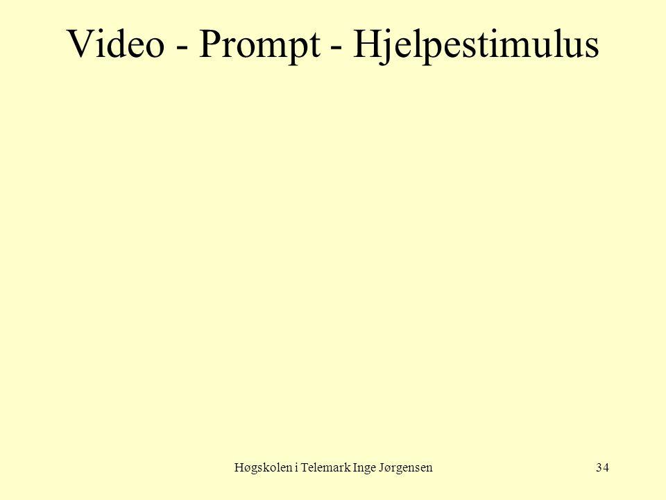 Høgskolen i Telemark Inge Jørgensen34 Video - Prompt - Hjelpestimulus