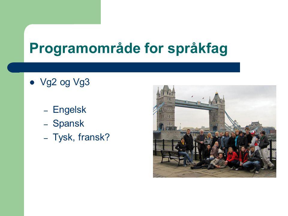 Programområde for språkfag Vg2 og Vg3 – Engelsk – Spansk – Tysk, fransk?