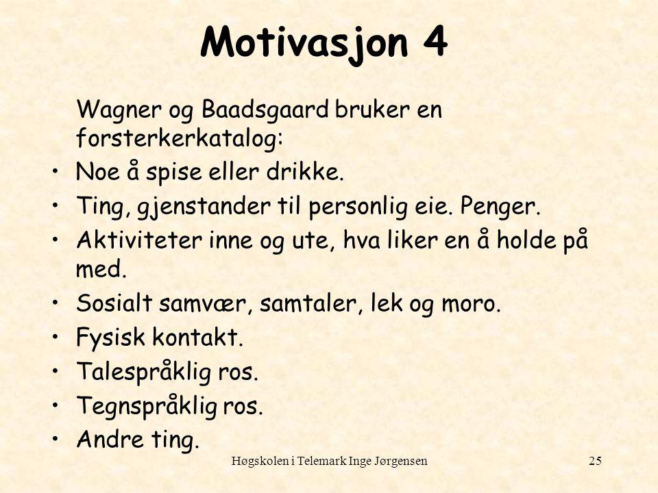 Høgskolen i Telemark Inge Jørgensen25 Motivasjon 4 Wagner og Baadsgaard bruker en forsterkerkatalog: Noe å spise eller drikke. Ting, gjenstander til p