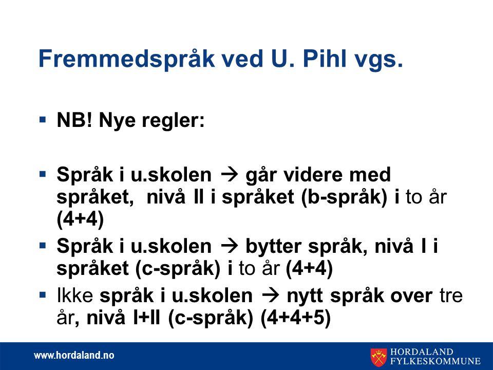 www.hordaland.no Fremmedspråk ved U.Pihl vgs.  NB.