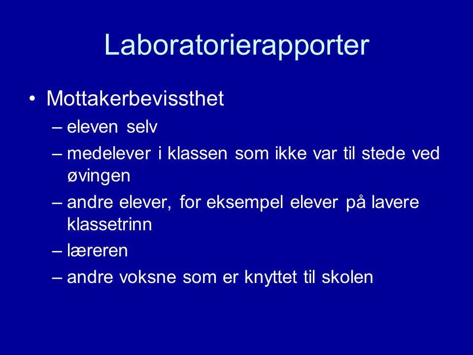 Laboratorierapporter Mottakerbevissthet –eleven selv –medelever i klassen som ikke var til stede ved øvingen –andre elever, for eksempel elever på lav