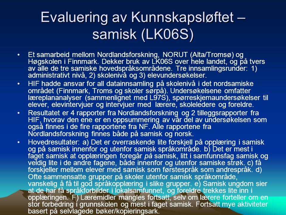 Evaluering av Kunnskapsløftet – samisk (LK06S) Et samarbeid mellom Nordlandsforskning, NORUT (Alta/Tromsø) og Høgskolen i Finnmark.