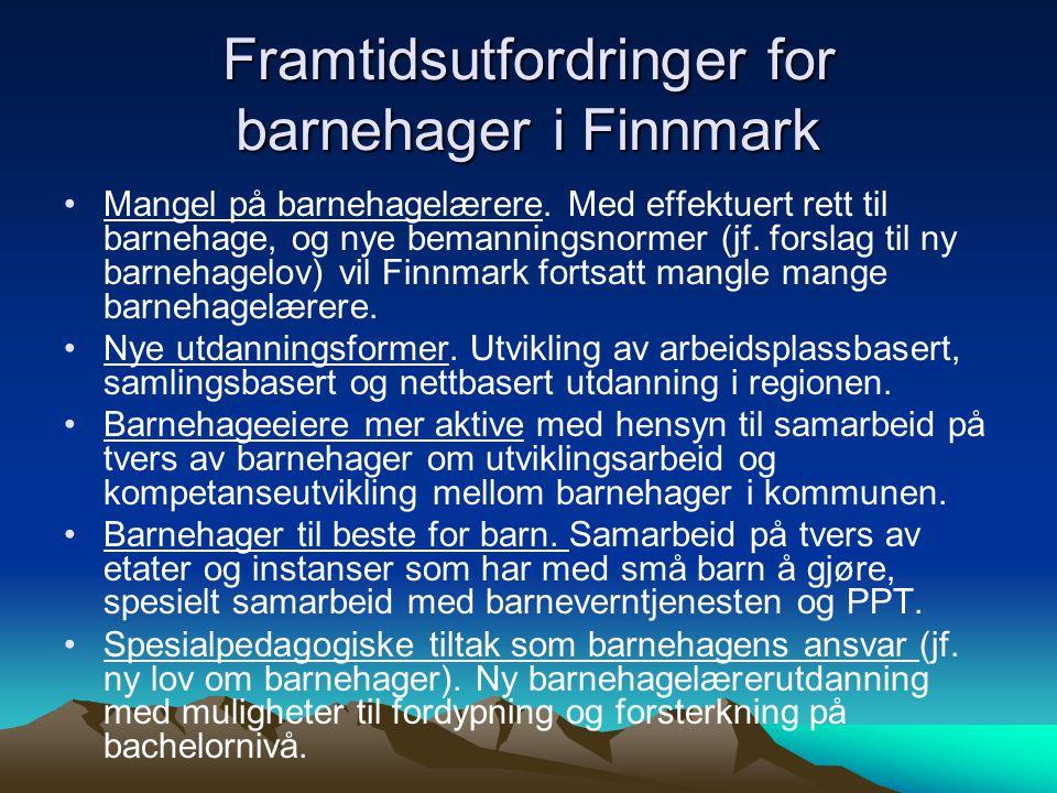 Framtidsutfordringer for barnehager i Finnmark Mangel på barnehagelærere.