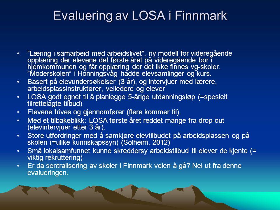 Evaluering av LOSA i Finnmark Læring i samarbeid med arbeidslivet , ny modell for videregående opplæring der elevene det første året på videregående bor i hjemkommunen og får opplæring der det ikke finnes vg-skoler.