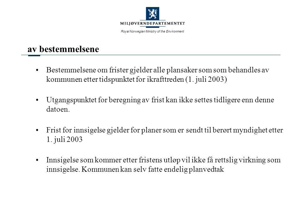 Royal Norwegian Ministry of the Environment av bestemmelsene Bestemmelsene om frister gjelder alle plansaker som som behandles av kommunen etter tidsp