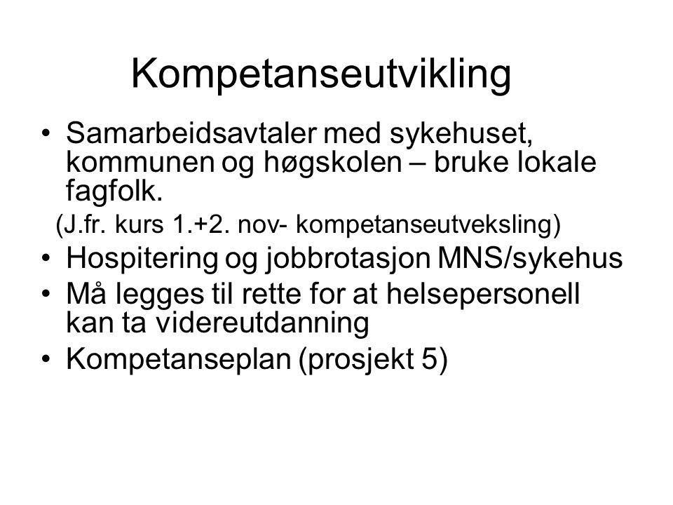 Kompetanseutvikling Samarbeidsavtaler med sykehuset, kommunen og høgskolen – bruke lokale fagfolk.