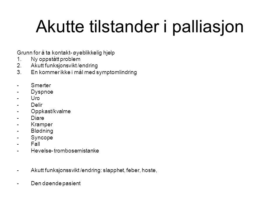 Håndbok Håndbok Lindring i Nord http://www.unn.no/get file.php/UNN%20- %20Intranett/Avdeling er/Kreftavdelingen/Do kumenter/hndbokpdf2 007.pdf