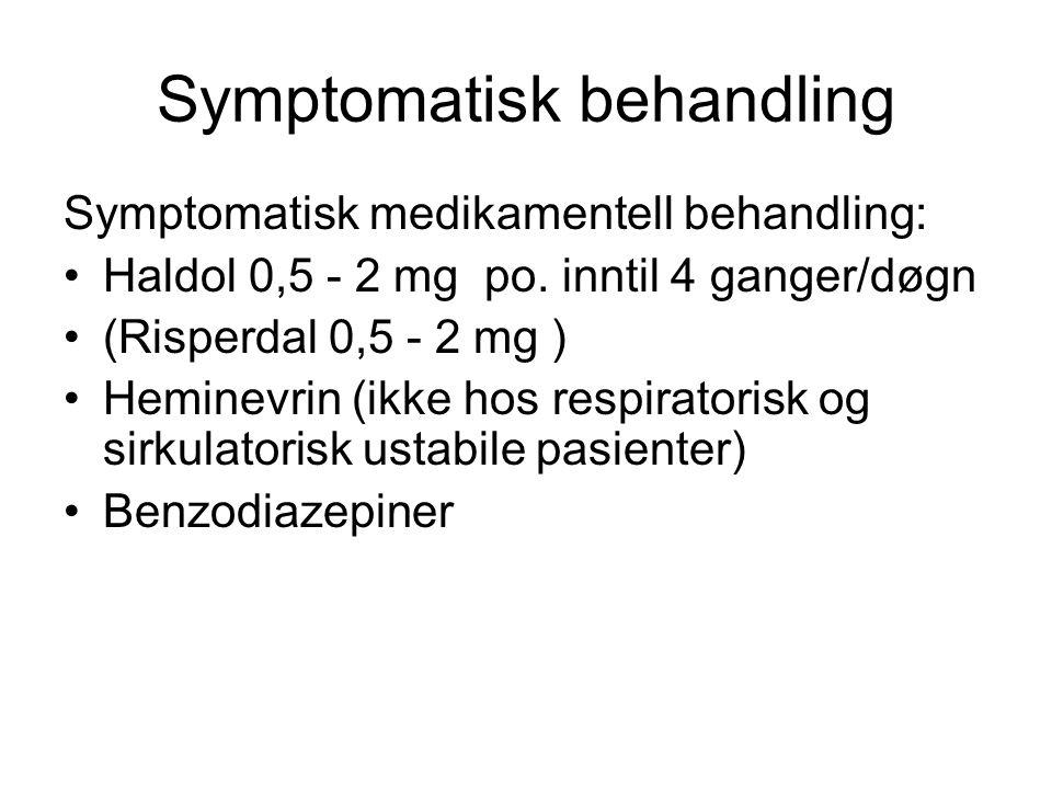 MedikamentEvidens -nivå Indikasjo n Døgndose (peroral) KontraindikasjonerBivirkninger Haloperidol (Haldol) A-BDelirium0,8-28 mgForlenget QT-tidEkstrapyramidal e Risperidone (Risperdal) BDelirium0,5-2 mgKardiovaskulær lidelse / økt risiko for slik lidelse Kardiovaskulære hendelser Olanzapine (Zyprexa) BDelirium2,5-13,5 mg Kardiovaskulær lidelse / økt risiko for slik lidelse Kardiovaskulære hendelser Klorpromazin (Largactil) BDelirium10-70 mgNedsatt bevissthet grunnet intoksikasjon Ekstrapyramidal e, sedasjon, blodtrykksfall Midazolam (Dormicum) BUro, agitasjon 30-100 mgKjent overfølsomhetRespirasjons- depresjon Clomethiazol (heminevrin) CUro, agitasjon 300 mg x 3-4 / 600 mg vesp Svekket lungefunksjon Blodtrykksfall, forstyrret respirasjon