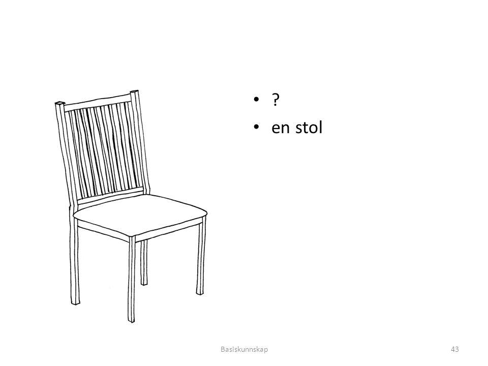 ? en stol Basiskunnskap43