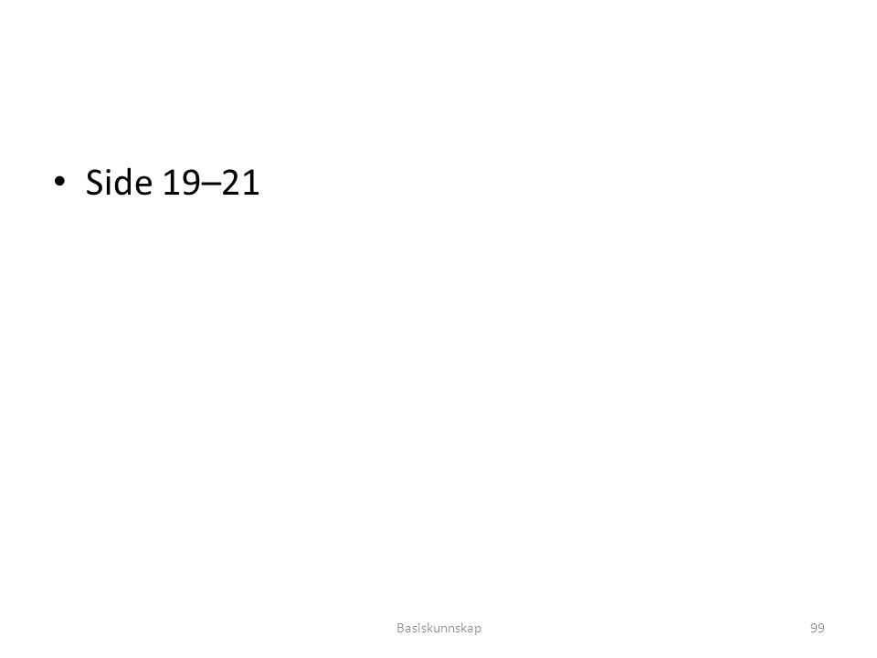 Side 19–21 Basiskunnskap99