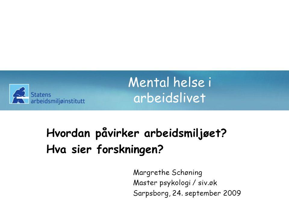 12 Mental helse i arbeidslivet Positiv utvikling innen arbeidslivet: Bedre og mer sosial støtte fra leder Høyere kvalitet på ledelse Pejtersen & Kristensen 2009 Endringer 1997-2005 Danmark