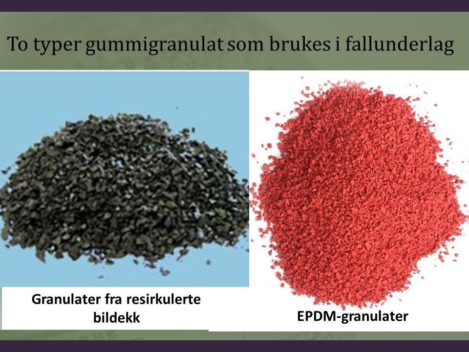 EPDM-granulater Granulater fra resirkulerte bildekk To typer gummigranulat som brukes i fallunderlag