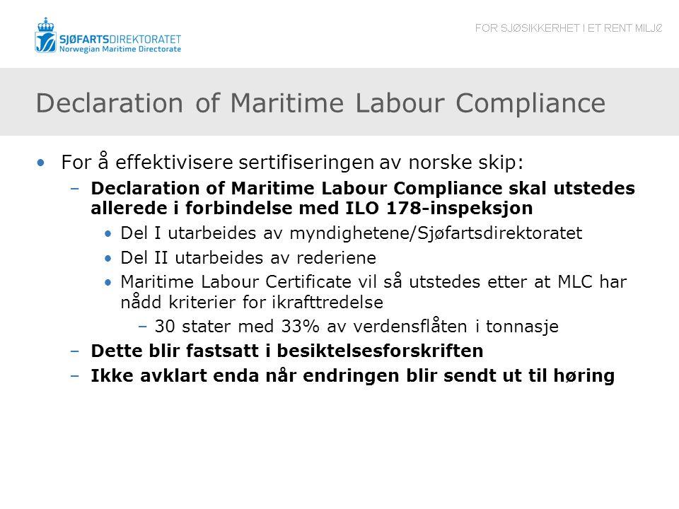 Declaration of Maritime Labour Compliance For å effektivisere sertifiseringen av norske skip: –Declaration of Maritime Labour Compliance skal utstedes