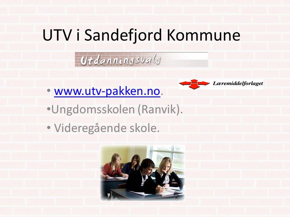 UTV i Sandefjord Kommune www.utv-pakken.no.www.utv-pakken.no Ungdomsskolen (Ranvik). Videregående skole.