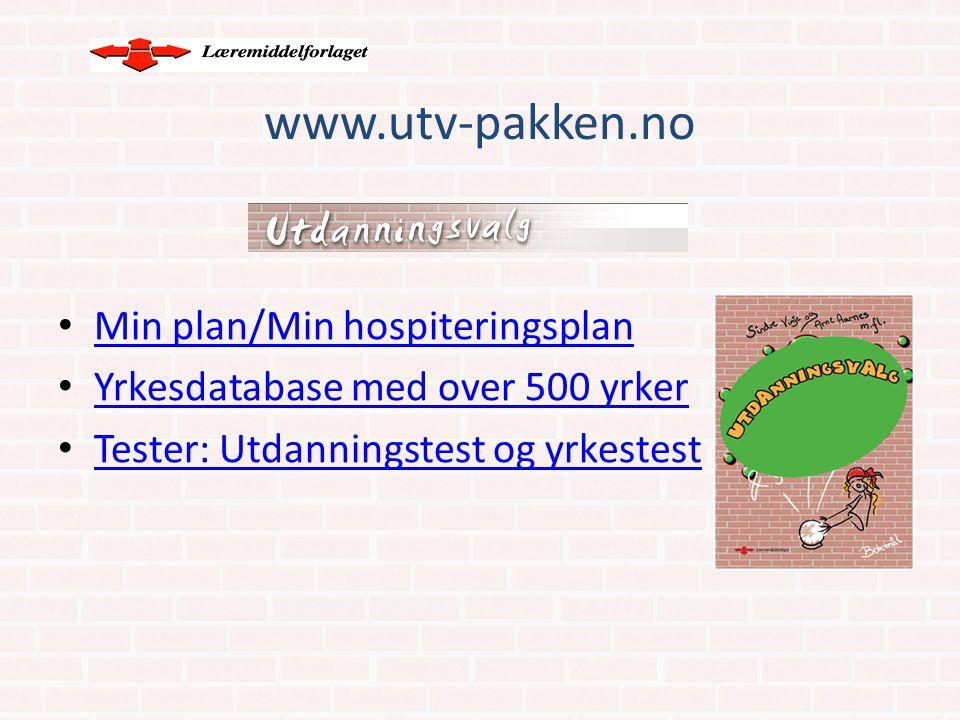 www.utv-pakken.no Min plan/Min hospiteringsplan Yrkesdatabase med over 500 yrker Tester: Utdanningstest og yrkestest
