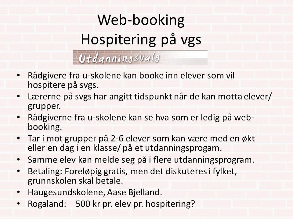 Web-booking Hospitering på vgs Rådgivere fra u-skolene kan booke inn elever som vil hospitere på svgs. Lærerne på svgs har angitt tidspunkt når de kan