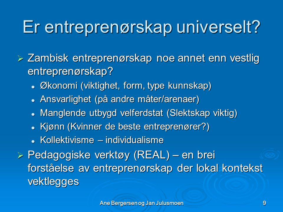 Ane Bergersen og Jan Julusmoen9 Er entreprenørskap universelt.