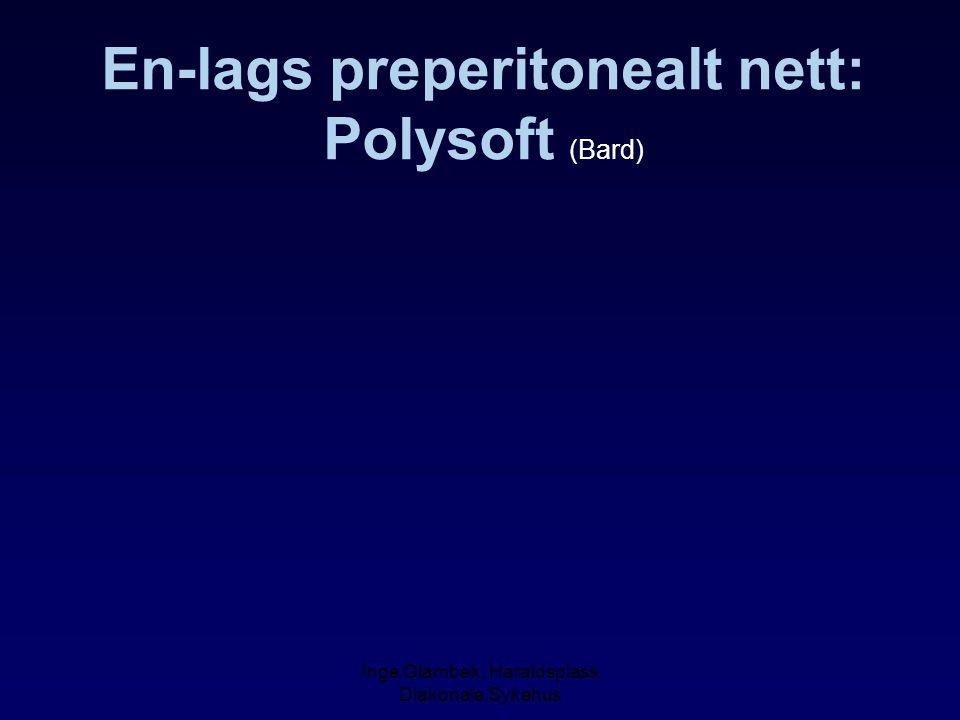 Inge Glambek, Haraldsplass Diakonale Sykehus En-lags preperitonealt nett: Polysoft (Bard)