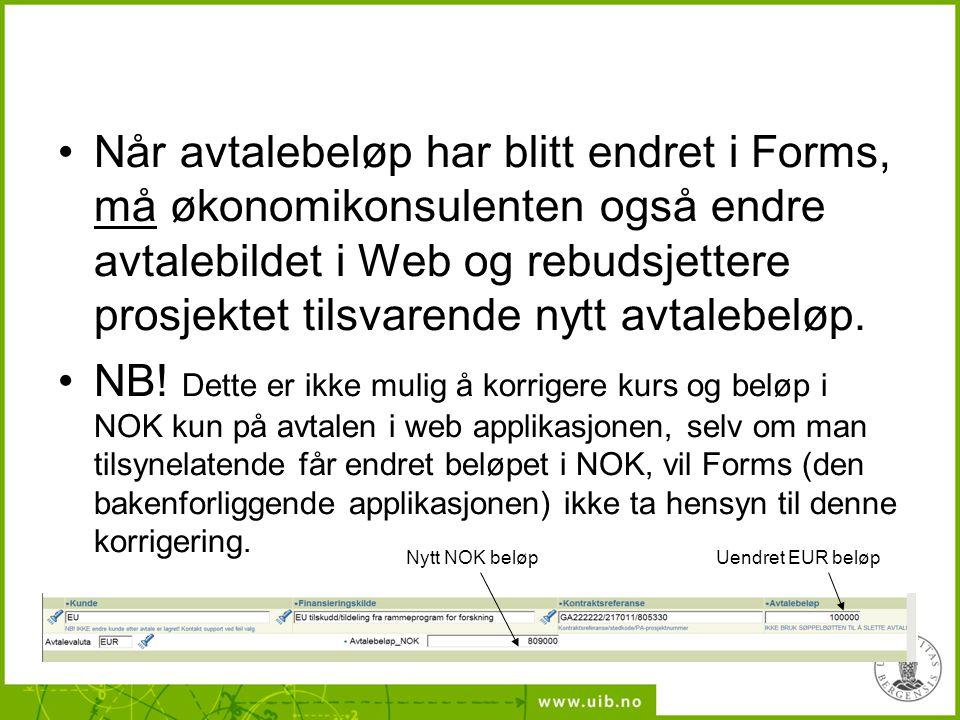 Når avtalebeløp har blitt endret i Forms, må økonomikonsulenten også endre avtalebildet i Web og rebudsjettere prosjektet tilsvarende nytt avtalebeløp.