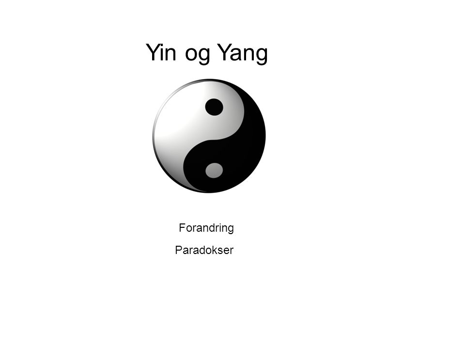 Yin og Yang Paradokser Forandring