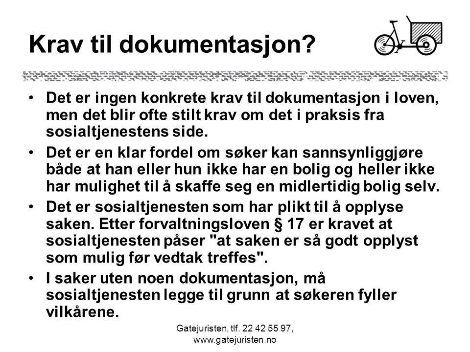 Gatejuristen, tlf.22 42 55 97, www.gatejuristen.no Krav til dokumentasjon.