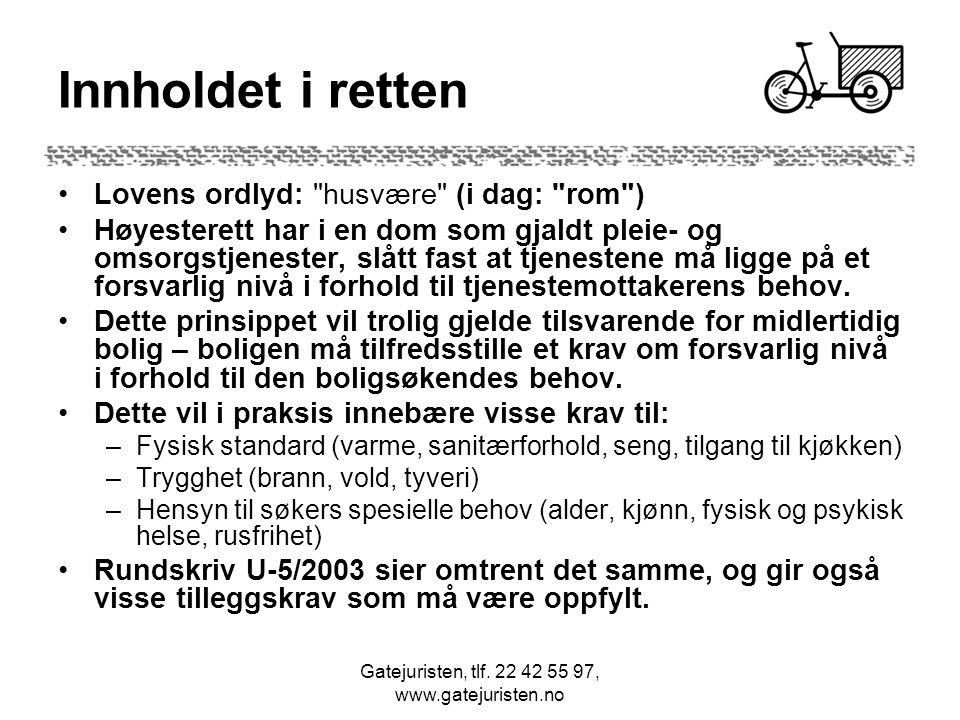 Gatejuristen, tlf. 22 42 55 97, www.gatejuristen.no Innholdet i retten Lovens ordlyd: