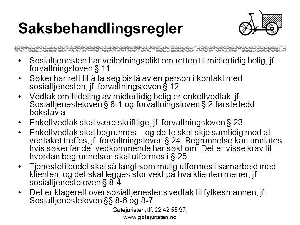 Gatejuristen, tlf. 22 42 55 97, www.gatejuristen.no Saksbehandlingsregler Sosialtjenesten har veiledningsplikt om retten til midlertidig bolig, jf. fo