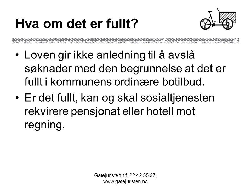 Gatejuristen, tlf.22 42 55 97, www.gatejuristen.no Hva om det er fullt.