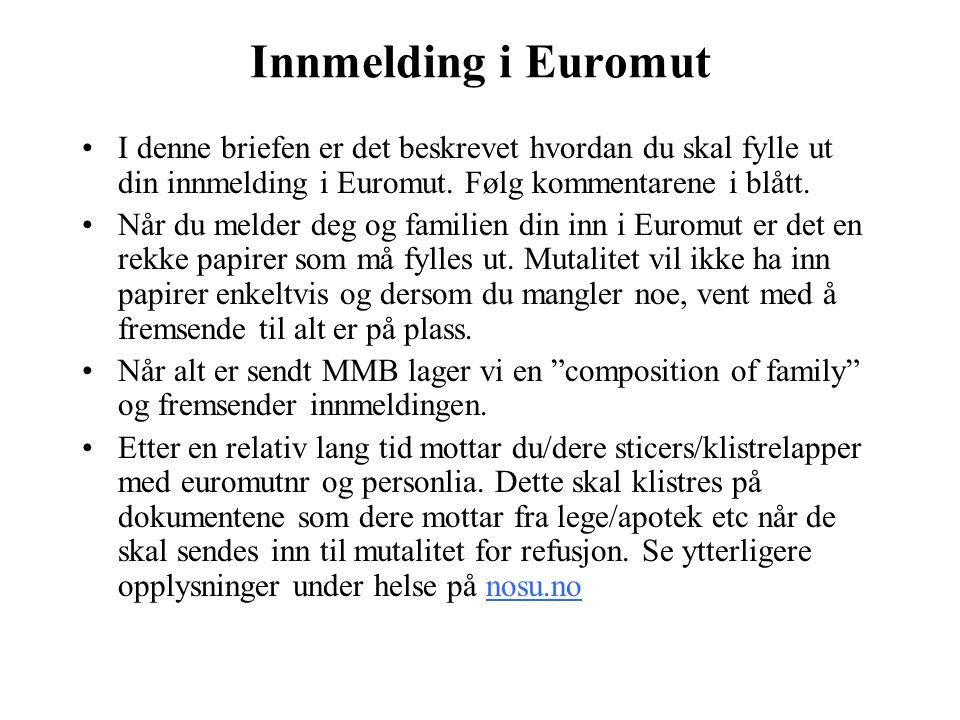 Innmelding i Euromut I denne briefen er det beskrevet hvordan du skal fylle ut din innmelding i Euromut.