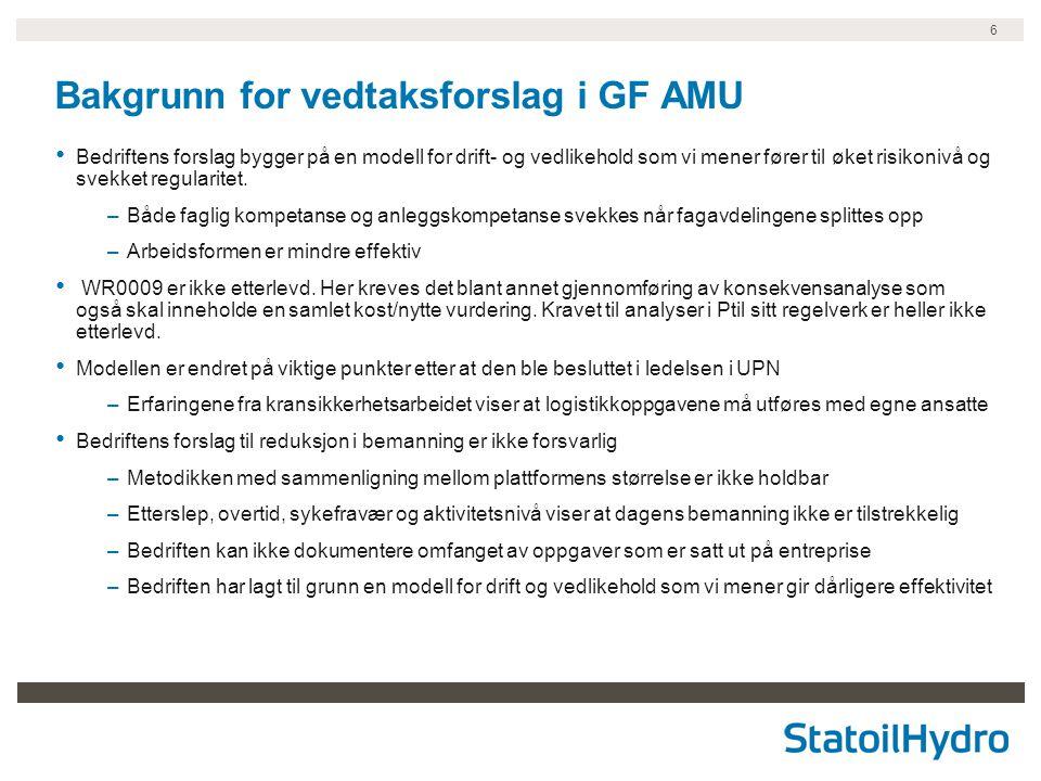 6 Bakgrunn for vedtaksforslag i GF AMU Bedriftens forslag bygger på en modell for drift- og vedlikehold som vi mener fører til øket risikonivå og svek