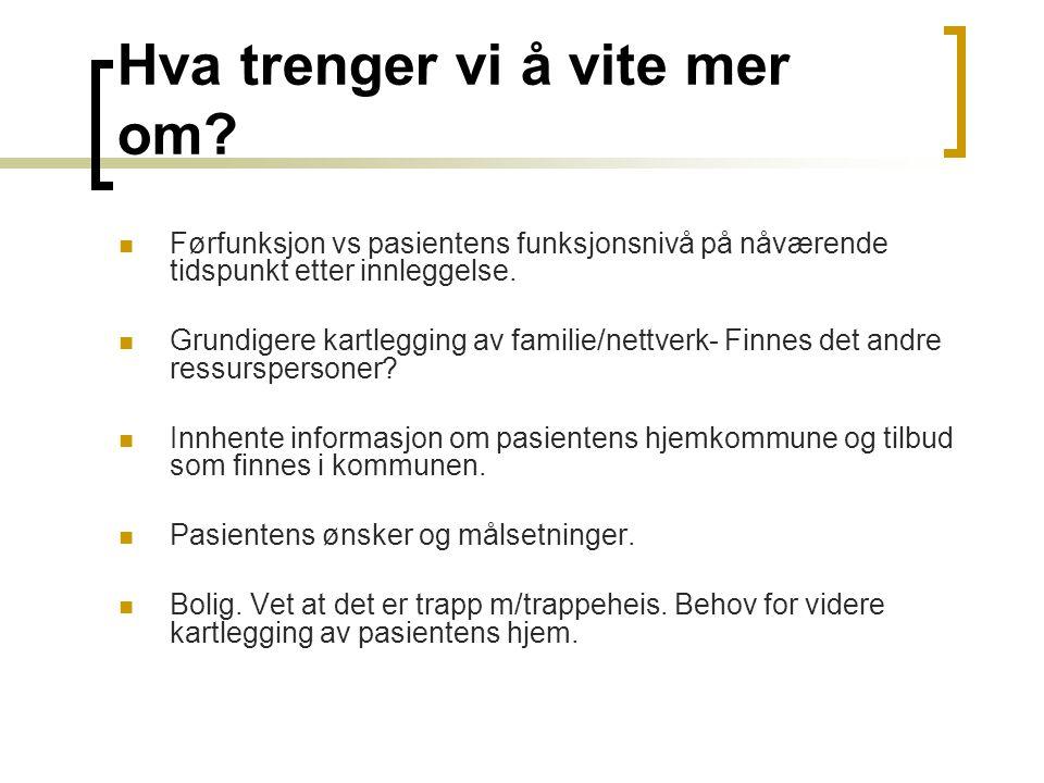 Hjemmebesøk- Hensikt.Pasientens reaksjon på og komme hjem.
