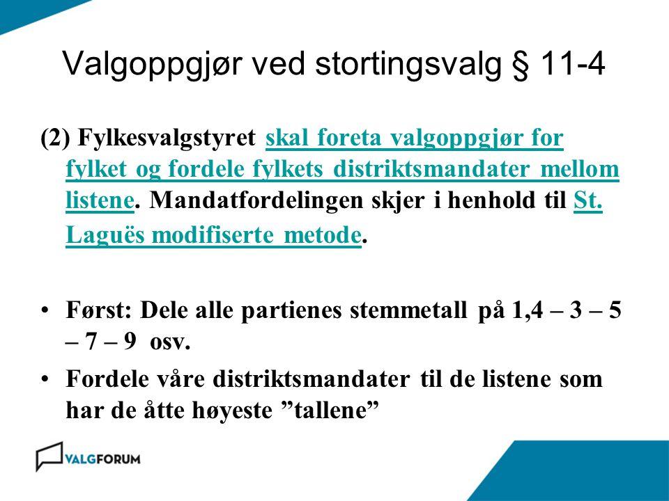 Valgoppgjør ved stortingsvalg § 11-4 (2) Fylkesvalgstyret skal foreta valgoppgjør for fylket og fordele fylkets distriktsmandater mellom listene. Mand