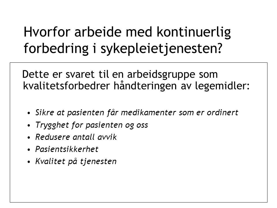 Dette er svaret til en arbeidsgruppe som kvalitetsforbedrer håndteringen av legemidler: Sikre at pasienten får medikamenter som er ordinert Trygghet f
